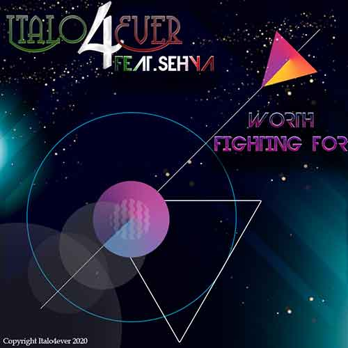 Italo4ever Feat.Sehya – Worth fighting for (Extended)