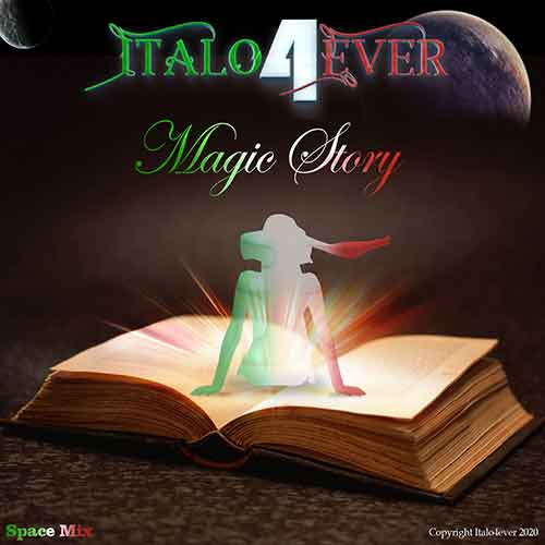 Italo4ever – Magic story (Space mix) (2020)